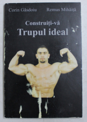 CONSTRUITI - VA TRUPUL IDEAL de CORIN GASDOIU si REMUS MIHAITA , 1999