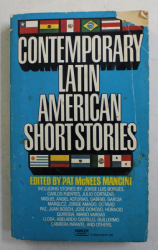 CONTEMPORARY LATIN AMERICAN SHORT STORIES , EDITED by PAT MCNEES MANCINI , 1974