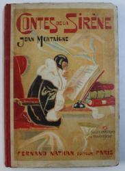CONTES DE LA SIRENE par JEAN MONTAIGNE , illustrations de MAITREJEAN , 1923