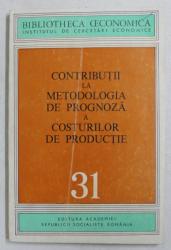 CONTRIBUTII LA METODOLOGIA DE PROGNOZA A COSTURILOR DE PRODUCTIE de ILIE MARINESCU , 1976