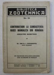 CONTRIBUTIUNI LA CUNOASTEREA RASEI MANGALITA DIN ROMANIA - CERCETARI BIOMETRICE de ION G.I. PAPADOPOL , CU UN REZUMAT IN FRANCEZA SI GERMANA , 1940
