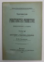 CONTRIBUTIUNI LA STUDIUL PERITONITEI PRIMITIVE CU PNEUMOCOC LA COPII de P. ST. CALARASIANU , 1906