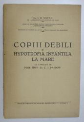 COPIII DEBILI SI HYPOTROFIA INFANTILA LA MARE de I. D. SIMIAN