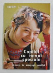COPILUL CU NEVOI SPECIALE - ELEMENTE DE PEDAGOGIE CURATIVA de THOMAS J. WEIHS , 1998