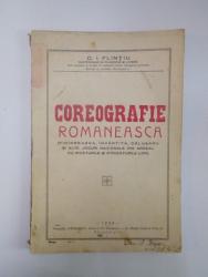 COREOGRAFIE ROMANEASCA , FICIOREASCA , INVARTITA , CALUSARII SI ALTE JOCURI NATIONALE DIN ARDEAL CU ZICATURILE SI STRIGATURILE LOR de C.I. FLINTIU , 1936