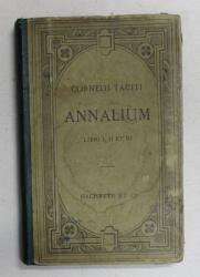 CORNELII TACITI - ANNALIUM , LIBRI I , II ET III , TEXT IN LIMBA LATINA , 1893