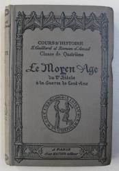 COURS D ' HISTOIRE - CLASE DE QUATRIEME : LE MOYEN AGE - HISTOIRE DE L ' EUROPE , DU Ve SIECLE A LA GUERRE DE CENT ANS par HENRI GAILLARD et ROMAN D ' AMAT , 1928