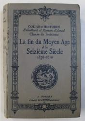 COURS D ' HISTOIRE - CLASE DE TROISIEME : LA FIN DU  MOYEN AGE ET LE SEZIEME SIECLE ( 1328 - 1610) par  ROMAN D ' AMAT , 1927