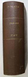 COURS DE DROIT CIVIL FRANCAIS , TOMES IV - V , CINQUIEME EDITION par MM. AUBRY et RAU , 1902 - 1907