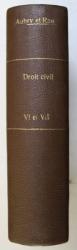 COURS DE DROIT CIVIL FRANCAIS , TOMES VI - VII , CINQUIEME EDITION par MM. AUBRY et RAU , 1913 - 1920