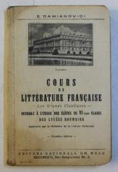 COURS DE LITTERATURE FRANCAISE  - OUVRAGE A L ' USAGE DES ELEVES DE VI - EME CLASSE DES LYCEES ROUMAINS par E. DEMIANOVICI , 1941