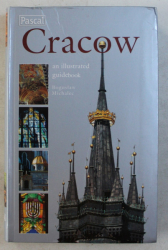 CRACOW  - AN ILLUSTRATED GUIDEBOOK by BOGUSLAW MICHALEC , 2007
