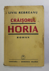 CRAISORUL HORIA - roman de LIVIU REBREANU , 1940