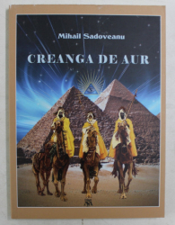 CREANGA DE AUR , roman de MIHAIL SADOVEANU , 2019