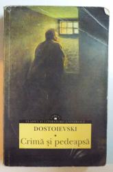 CRIMA SI PEDEAPSA de F.M. DOSTOIEVSKI , EDITIA A II A , 2014
