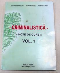 CRIMINALISTICA NOTE DE CURS VOL.1-GHEORGHE NICULAE,DUMITRU GOSA,MARCEL LUNGU