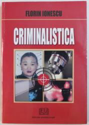 CRIMINALISTICA , VOL. I de FLORIN IONESCU , 2007