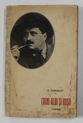 CRINI ALBI SI ROSII - versuri de D. KARNABATT , 1917 , PREZINTA PETE SI URME DE UZURA , DEDICATIE*