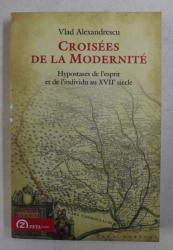CROISEES DE LA MODERNITE par VLAD ALEXANDRESCU , 2012