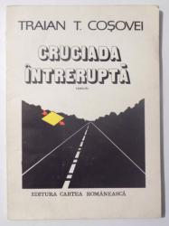 CRUCIADA INTRERUPTA - VERSURI de TRAIAN COSOVEI , 1982