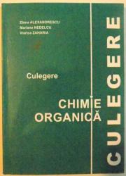 CULEGERE CHIMIE ORGANICA de ELENA ALEXANDRESCU...VIORICA ZAHARIA , 2003