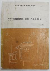 CULEGERE DE PREDICI , intocmita de NICOLAE , MITROPOLITUL BANATULUI , 1984