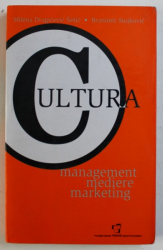 CULTURA - MANAGEMENT , MEDIERE , MARKETING de MILENA DRAGEVIC - SESIC si BRANIMIR STOJKOVIC , 2002
