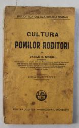 CULTURA POMILOR RODITORI de VASILE S. MOGA , 1930