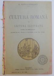 CULTURA ROMANA IN LECTURA ILUSTRATA. CLASA III GIMNAZIALA de G. POPA - LISSEANU  1929