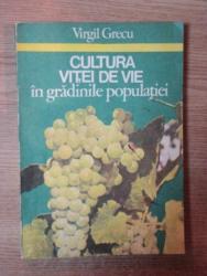 CULTURA VITEI DE VIE IN GRADINILE POPULATIEI de VIRGIL GRECU , Bucuresti 1983