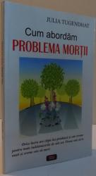 CUM ABORDAM PROBLEMA MORTII , 2007