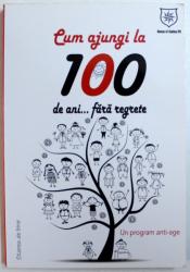 CUM AJUNGI LA 100 DE ANI ...FARA REGRETE  - UN PROGRAM ANTI - AGE de SOLY BENSABAT , 2014