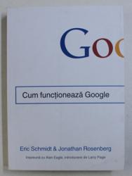 CUM FUNCTIONEAZA GOOGLE de ERIC SCHMIDT & JONATHAN ROSENBERG , 2014