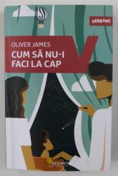CUM SA NU - I FACI LA CAP de OLIVER JAMES , 2021