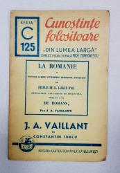 CUNOSTINTE FOLOSITOARE, SERIA C, NR. 125,  J. A. VAILLANT PIONIER AL CULTURII FRANCEZE IN PRINCIPATE SI LUPTATOR PENTRU IDEALURILE ROMANESTI de CONSTANTIN TURCU - BUCURESTI