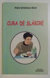 CURA DE SLABIRE de ILEANA SERBANESCU-BERAR , 2006