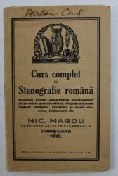 CURS COMPLET DE STENOGRAFIE PENTRU ELEVII SCOALELOR SECUNDARE de NIC . MAGDU , 1930