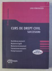 CURS DE DREPT CIVIL - SUCCESIUNI de LIVIU STANCIULESCU , 2012