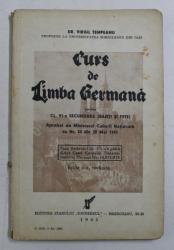 CURS DE LIMBA GERMANA PENTRU CLASA A VI - A SECUNDARA ( BAIETI SI FETE ) de VIRGIL TEMPEANU , 1942