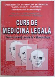 CURS DE MEDICINA LEGALA  = PENTRU STUDENTII ANULUI IV - STOMATOLOGIE de VIOREL PANAITESCU si ALEXANDRA TRIMBITASU , 2001 , CONTINE SUBLINIERI CU CREION SI MARKER