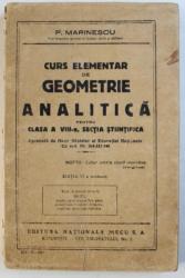 CURS ELEMENTAR DE GEOMETRIE ANALITICA PENTRU CLASA A VIII - A , SECTIA STIINTIFICA de P. MARINESCU , 1946