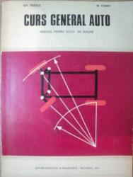 CURS GENERAL AUTO , MANUAL PENTRU SCOLI DE MAISTRI de GH. FRATILA , N. CHIMU