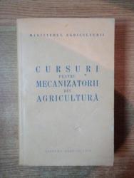 CURSURI PENTRU MECANIZATORII DIN AGRICULTURA , Bucuresti 1960