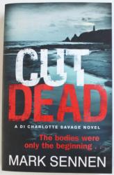 CUT DEAD by MARK SENNEN , 2014