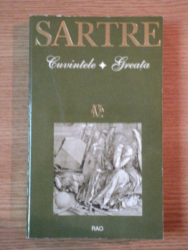 CUVINTELE. GREATA de JEAN PAUL SARTRE, 1997