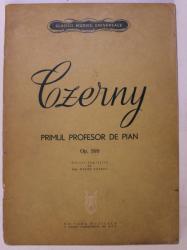 CZERNY , PRIMUL PROFESOR DE PIAN , 100 DE EXERCITII , OP. 599 , editie ingrijita de MIRON SOAREC , 1964