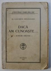 DACA AM CUNOASTE ...SCRISORI CRESTINE de AL. LASCAROV - MOLDOVANU , 1930 , DEDICATIE*
