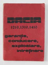DACIA 1210, 1310, 1410 - GARANTIE , CONDUCERE , EXPLOATARE , INTRETINERE