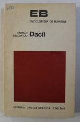 DACII , ED. REVAZUTA SI COMPLETATA de HADRIAN DAICOVICIU , 1972