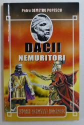 DACII NEMURITORI de PETRU DEMETRU POPESCU